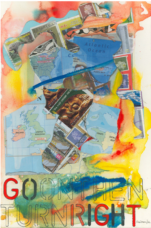 "Rex Dixon, ""Go on then turn right"" 2006, from the Writing Home series, medium "" Collage with Gouache on watercolour paper"" 12 inches x 8 inches (<www.rexdixon.com) Owned by Dr Patricia Saunders, Miami, FL, USA."
