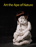 Art the Ape of Nature. Katalog zur Ausstellung